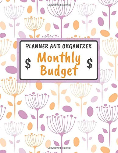 Monthly Budget - Planner and Organizer: Daily Weekly & Monthly Calendar Expense Tracker, Financial & Bill Planner, Personal and