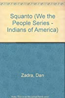 Squanto: The Indian Who Saved the Pilgrims (1500(?)-1622 (We the People)