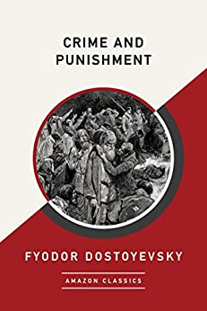 Crime and Punishment (AmazonClassics Edition) by [Dostoyevsky, Fyodor]