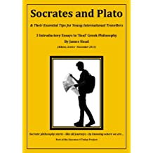 Socrates and Plato & Their Essential Tips: for Young Travellers, New Philosophers and Older Searchers (Socrates 4 Today Book 1)