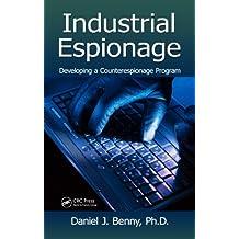 Industrial Espionage: Developing a Counterespionage Program