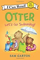 Otter: Let's Go Swimming! (My First I Can Read)