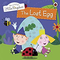 Ben and Holly's Little Kingdom: The Lost Egg Storybook (Ben & Holly's Little Kingdom)