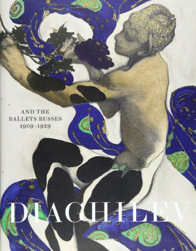 Diaghilev and the Golden Age of the Ballet Russes: Revised Edition