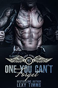 One You Can't Forget: Motorcycle Club MC Romance (Hades' Spawn Motorcycle Club Series Book 1) by [Timms, Lexy]