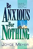 Be Anxious for Nothing: Art of Casting Your Cares and Resting in God