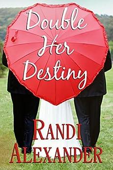 Double Her Destiny (Double Seduction Book 4) by [Alexander, Randi]