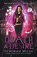 Death & Desire: A Snarky Urban Fantasy Detective Series (The Jezebel Files)