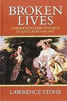 Broken Lives: Separation and Divorce in England, 1660-1857