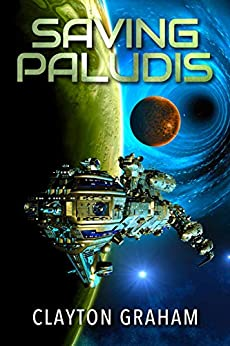 Saving Paludis: A stunning extraterrestrial mystery by [Graham, Clayton]