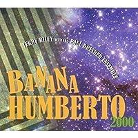 Banana Humberto by Terry Riley