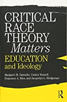 Critical Race Theory Matters: Education and Ideology by Margaret Zamudio Christopher Russell Francisco Rios Jacquelyn L. Bridgeman(2010-09-16)