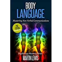 Body Language: Mastering Body Language and Nonverbal Communications: (Read People, Body Language, How to Analyze People, People Skills, Human Psychology)