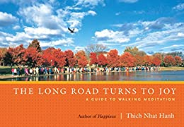 The Long Road Turns to Joy: A Guide to Walking Meditation by [Hanh, Thich Nhat]