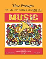 Music Coloring Book for Adults: Unique New Series of Design Originals Coloring Books for Adults, Teens, Seniors (Time Passages)