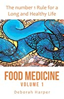 Food Medicine: The Number 1 Rule for a Long and Healthy Life