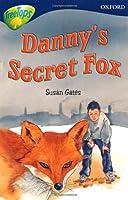Oxford Reading Tree: Level 14: Treetops: New Look Stories: Danny's Secret Fox (Oxford Reading Tree Treetops)