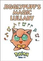 Pokemon Tales, Volume 11: Jigglypuff's Magic Lullaby