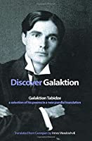 Discover Galaktion: Galaktion Tabidze: A Selection of His Poems in a New Parallel Translation