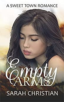 Empty Arms (Sweet Town Clean Historical Western Romance Book 20) by [Christian, Sarah]