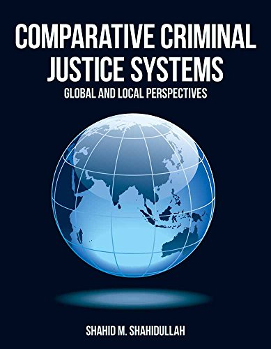 Download Comparative Criminal Justice Systems: Global and  Local Perspectives 1449604250