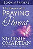 The Power of a Praying® Parent Book of Prayers (English Edition)