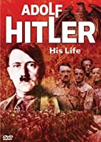 Adolf Hitler: His Life [DVD]