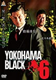 YOKOHAMA BLACK6 [DVD]