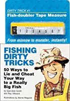 Fishing Dirty Tricks: 5 Ways to Lie and Cheat Your Way to a Really Big Fish