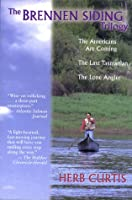 The Brennen Siding Trilogy: The Americans Are Coming - The Last Tasmanian - The Long Angler