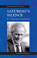 Saturday's Silence: R. S. Thomas and Paschal Reading,  Writing Wales in English (Crew Series of Critical and Scholarly Studies)