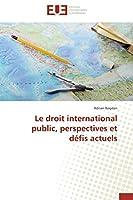 Le Droit International Public, Perspectives Et Défis Actuels (Omn.Univ.Europ.)