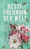 Beste Freundin Der Welt - Sudoku: 150+ knifflige Raetsel | leicht - normal - schwer | Kleines Taschenbuch mit Loesungen | Tolles Geschenk fuer den liebsten Menschen