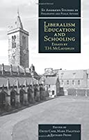 Liberalism, Education and Schooling: Essays by T.M. McLaughlin (St Andrews Studies in Philosophy and Public Affairs)