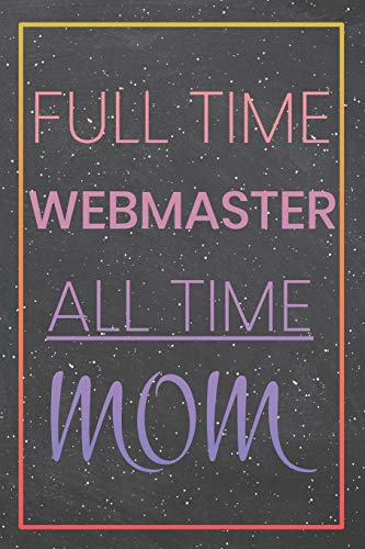 [画像:Full Time Webmaster All Time Mom: Webmaster Dot Grid Notebook, Planner or Journal | Size 6 x 9 | 110 Dotted Pages | Office Equipment, Supplies |Funny Webmaster Gift Idea for Christmas or Birthday]