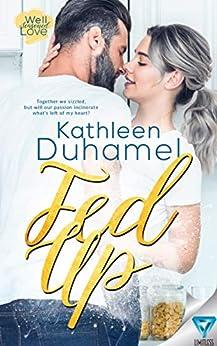 Fed Up (Well-Seasoned Love Book 1) by [Duhamel, Kathleen]