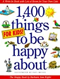 1,400 Things for Kids to Be Happy About: The Happy Book