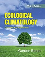 Ecological Climatology: Concepts and Applications by Gordon Bonan(2015-12-01)