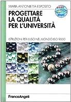 Progettare la qualità per l'università. Istruzioni per l'uso nel mondo ISO 9000. Con CD-ROM