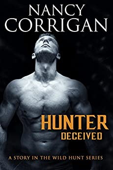 Hunter Deceived: Children of the Damned: Calan (Wild Hunt Book 2) by [Corrigan, Nancy]