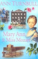 Mary Ann and Miss Mozart (Historical House)