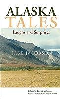 Alaska Tales: Laughs and Surprises