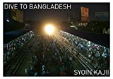 DIVE TO BANGLADESH