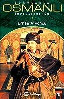 Sorularla Osmanli Imparatorlugu 1