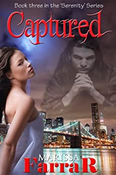 Captured (The 'Serenity' Series Book 3) by [Farrar, Marissa]
