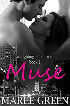 Muse (Fighting Fate Book 1) by [Green, Maree]