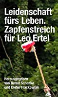 Leidenschaft fuers Leben: Zapfenstreich fuer Leo Ertel