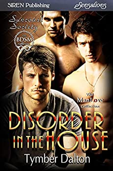 Disorder in the House [Suncoast Society] (Siren Publishing Sensations) by [Dalton, Tymber]