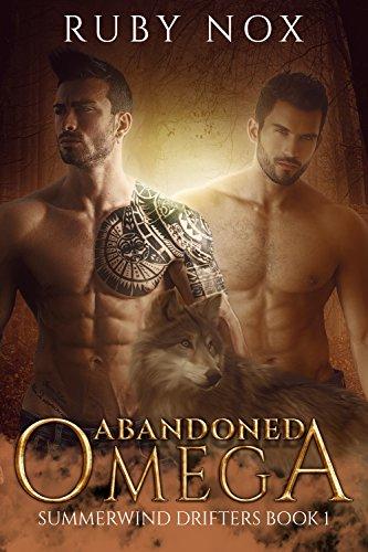 Download Abandoned Omega:  (M/M Mpreg Shifter Romance) Summerwind Drifters Book 1 (English Edition) B07BH5GN1D