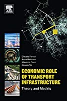 Economic Role of Transport Infrastructure: Theory and Models